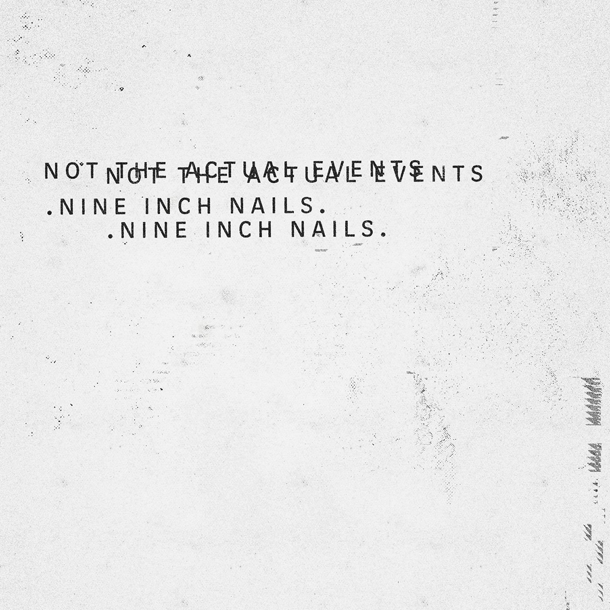 Aural Impressions: Nine Inch Nails, Not The Actual Events