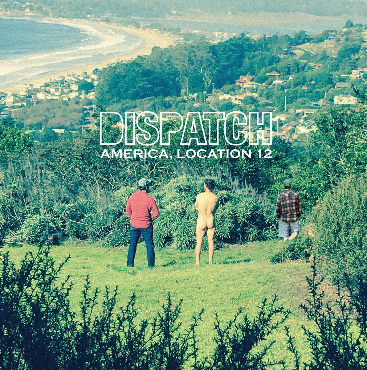 Aural Impressions: Dispatch, America, Location12